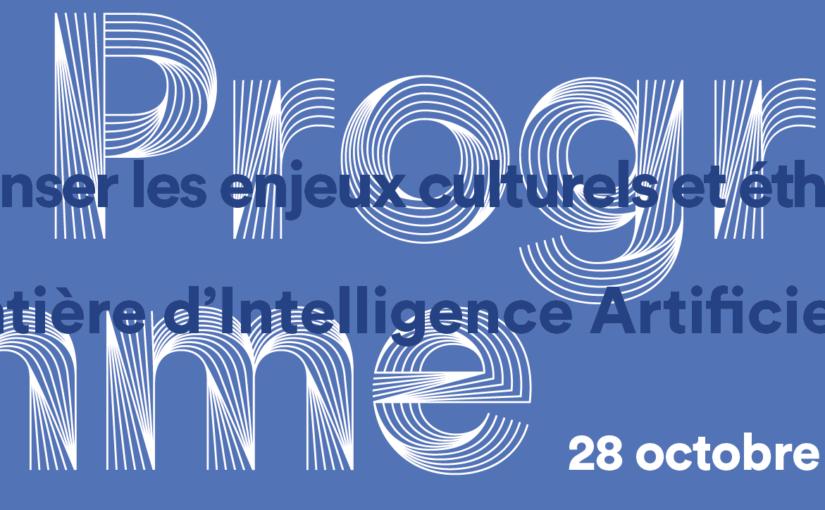 Repenser les enjeux culturels et éthiques  en matière d'Intelligence Artificielle, 28 Oct.