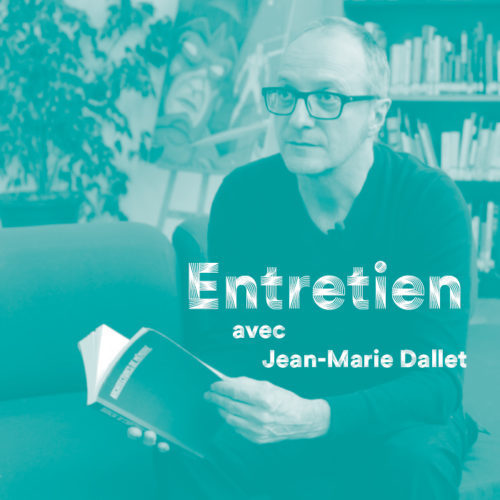 Entretien - Jean-Marie Dallet