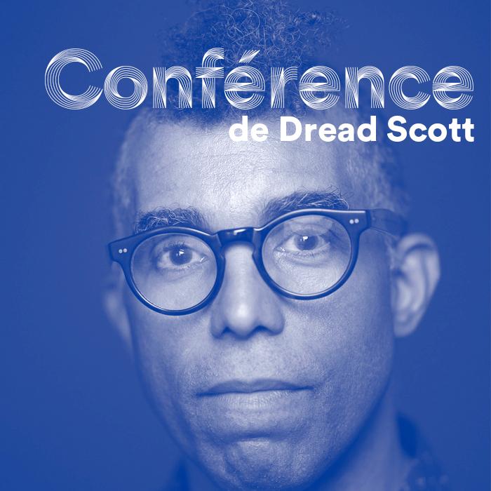 Conférence - Dread Scott
