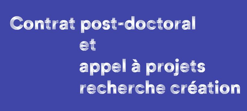 Contrat post-doctoral et AAP Recherche Création